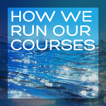 How we run our courses